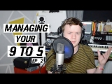How To Manage Your Music Career Around Your 9 to 5 | Beats In My Bedroom Podcast Ep. 2